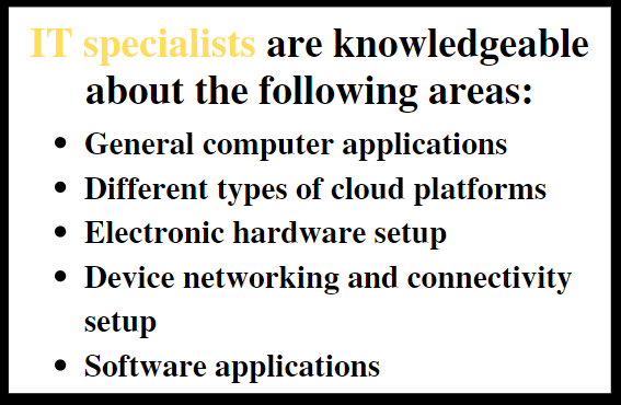 An IT company has different specialists.